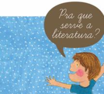 Leia grátis o livro: Pra que serve a Literatura