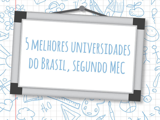 5 Melhores Universidades Do Brasil, Segundo MEC