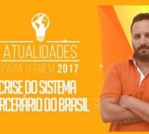 Aula gratuita para entender a crise do sistema carcerário no Brasil