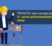 PRONATEC abre inscrição para 31 cursos profissionalizantes online