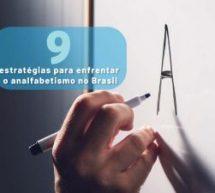 Analfabetismo no Brasil: 9 estratégias para enfrentar esse desafio