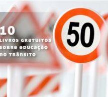 10 livros gratuitos sobre educação no trânsito