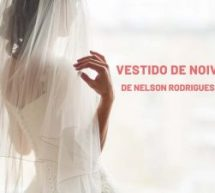 Vestido de Noiva, de Nelson Rodrigues