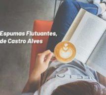 Espumas Flutuantes, de Castro Alves