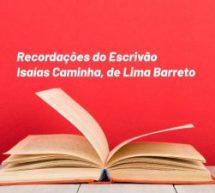 Recordações do Escrivão Isaías Caminha, de Lima Barreto