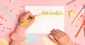 Conheça a lista completa de advérbios