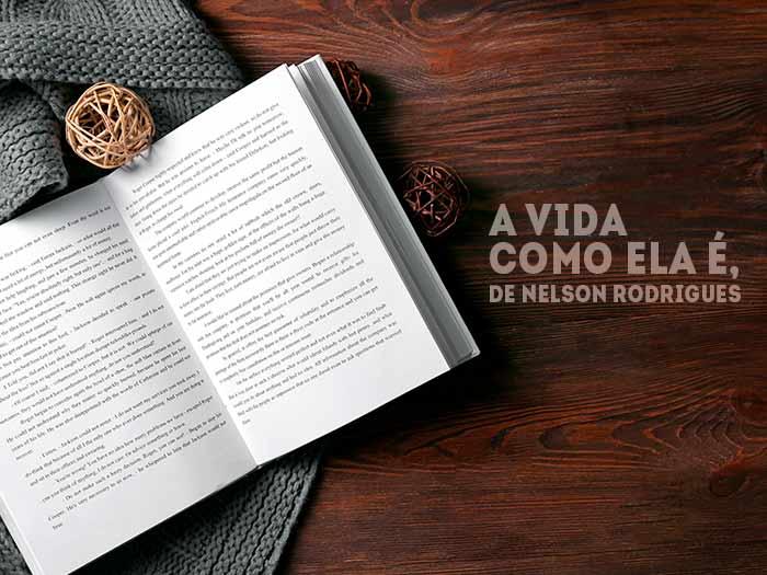 A Vida Como Ela É, Nelson Rodrigues