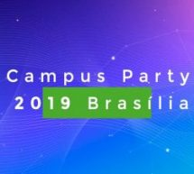 A Campus Party chega a Brasília novamente!