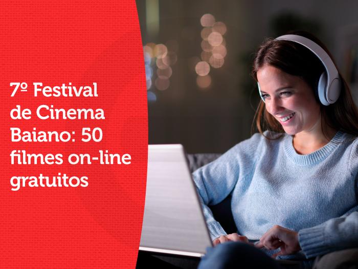 7º Festival de Cinema Baiano: 50filmeson-linegratuitos