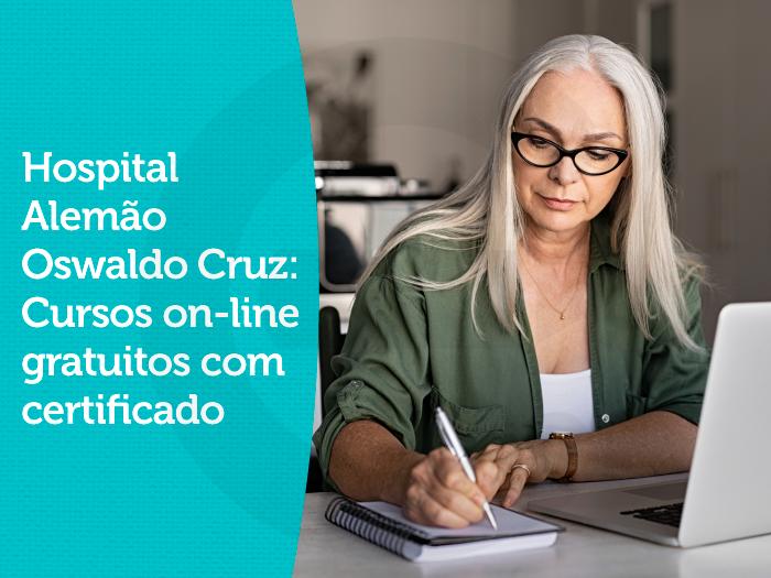 Hospital Alemão Oswaldo Cruz: Cursos on-line gratuitos com certificado na área da saúde