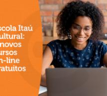 Escola Itaú Cultural: 3 novos cursos on-line gratuitos com certificado