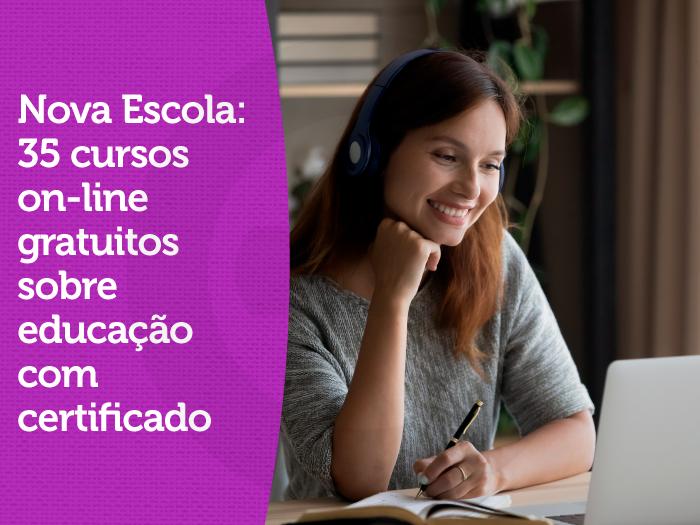 Nova Escola: 35 cursos on-line gratuitos sobre educação com certificado