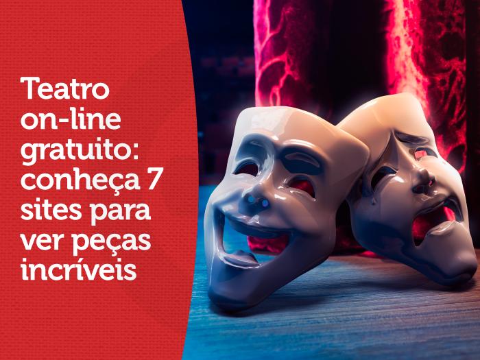 Teatro on-line gratuito: conheça 7 sites para ver peças incríveis