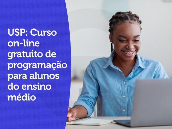 USP: Curso on-line gratuito de programação para alunos doensinomédio