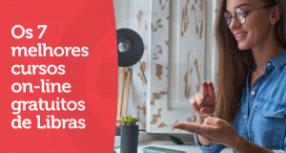 Os 7 melhores cursos on-line gratuitos de Libras