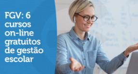 FGV: 6 cursos on-line gratuitos de gestão escolar
