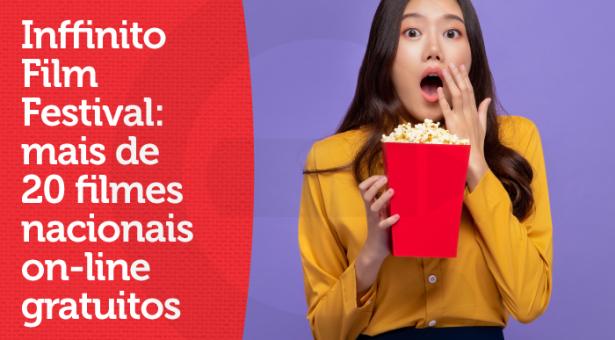 Inffinito Brazilian Film Festival: mais de 20 filmes nacionais on-line gratuitos