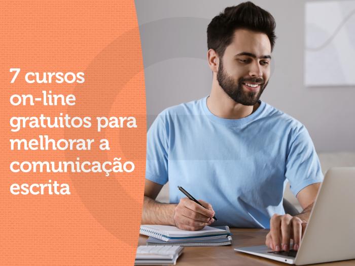 7 cursos on-line gratuitos para melhorar a comunicação escrita