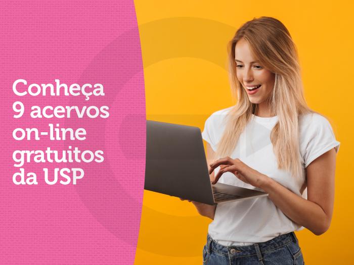 Conheça 9 acervos on-line gratuitos da USP