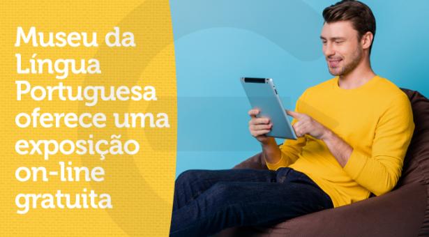Museu da Língua Portuguesa oferece exposição on-line gratuita sobre a história do idioma