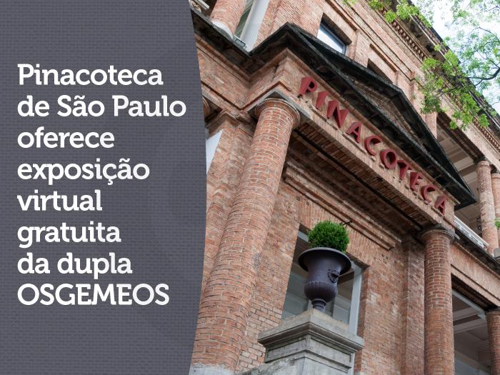 Pinacoteca de São Paulo oferece exposição virtual gratuita da dupla OSGEMEOS