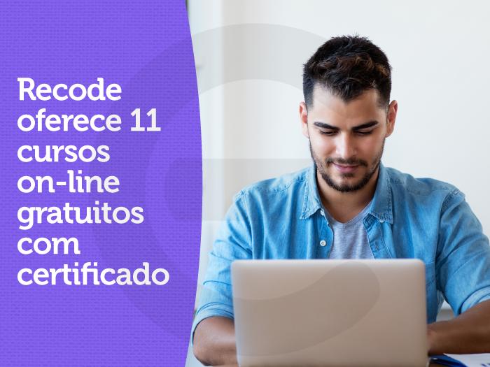 Recode oferece 11 cursos on-line gratuitos com certificado