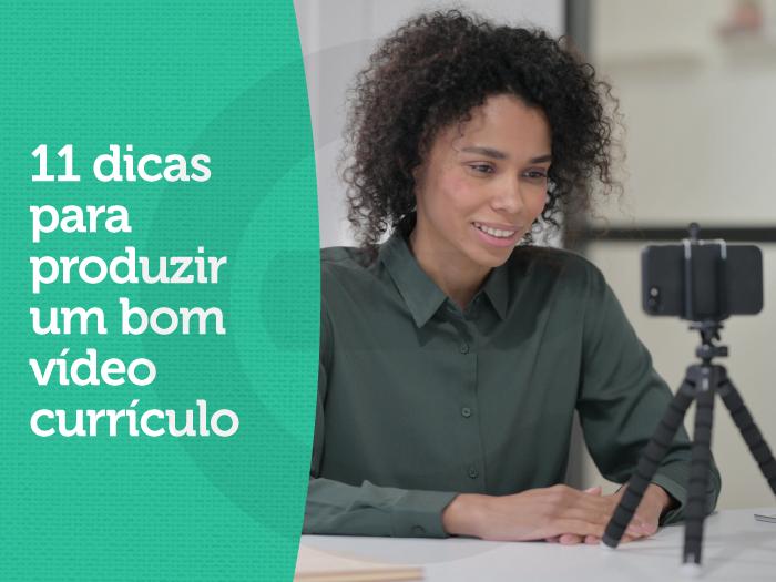 11 dicas para produzir um bom vídeo currículo
