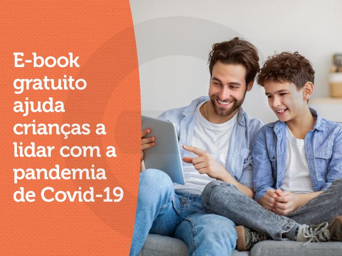 E-book gratuito ajuda crianças a lidar com a pandemia de Covid-19