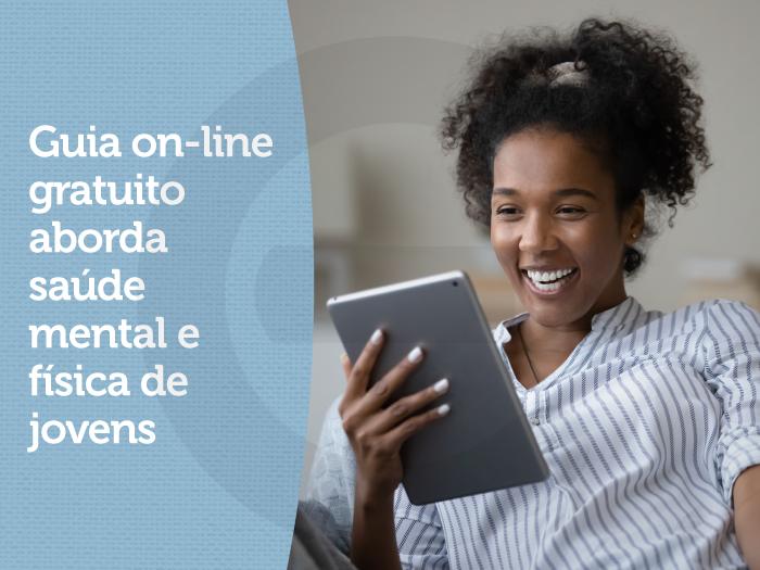 Guia on-line gratuito aborda saúde mental e físicade jovens