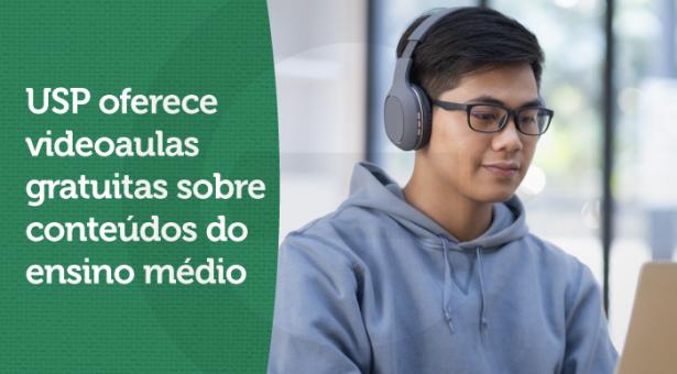 A USP te espera: plataforma com videoaulas gratuitas sobreconteúdosdo ensino médio