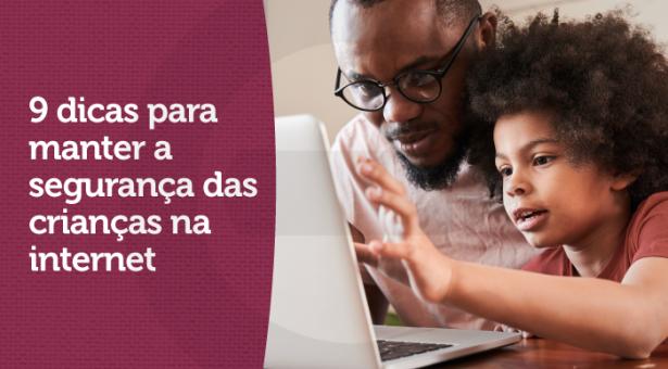 9 dicas para manter a segurança das crianças na internet