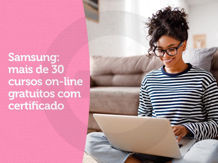 Samsung: mais de 30 cursos on-line gratuitos